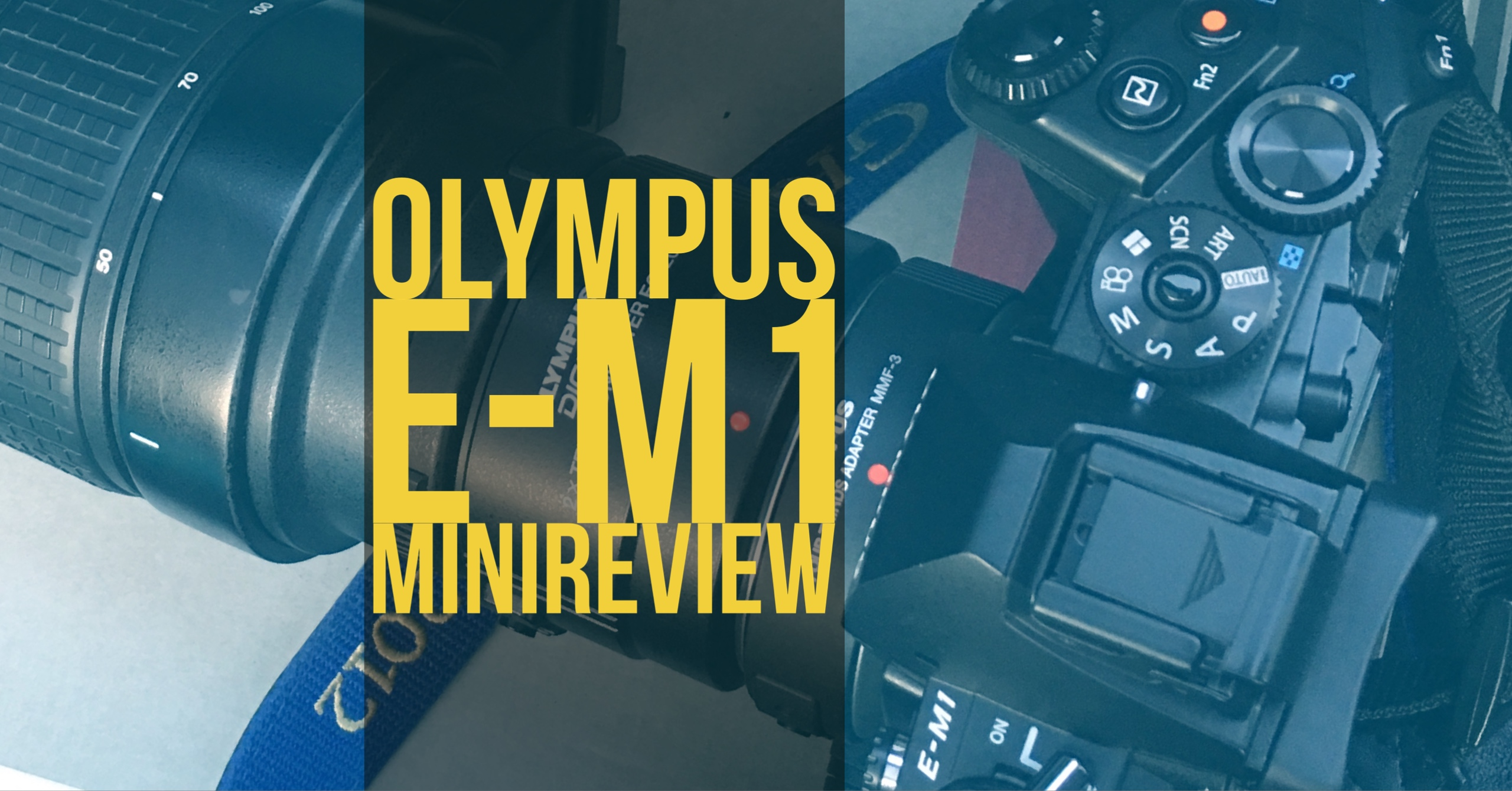Olympus E-M1 Mini Review